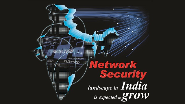 Network Security landscape in India is expected to grow