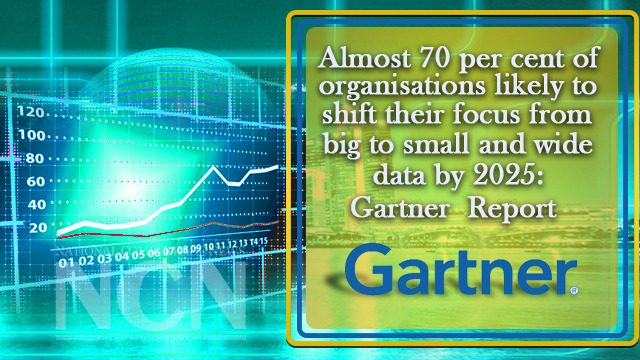 Almost 70 per cent of organisations likely to shift their focus from big to small and wide data by 2025 Gartner Report