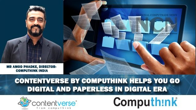 Contentverse by Computhink helps you go Digital and Paperless in Digital era