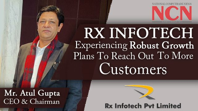 Mr. Atul Gupta CEO & Chairman, Rx Infotech .