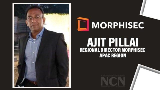 Ajit Pillai -Regional Director Morphisec APAC region