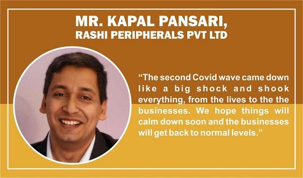 Mr Kapal Pansari, MD, Rashi Peripherals Pvt Ltd