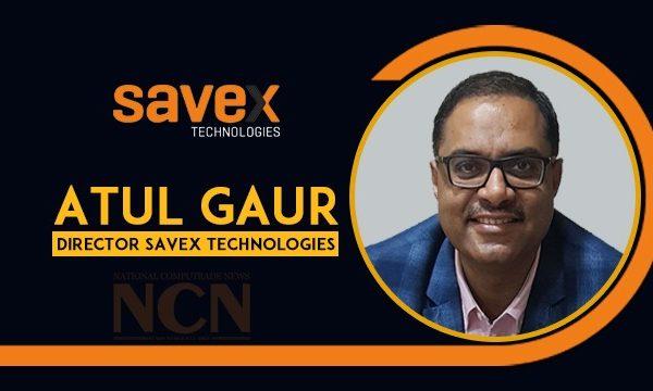 Mr. Atul Gaur, DIrector, Savex Technologies