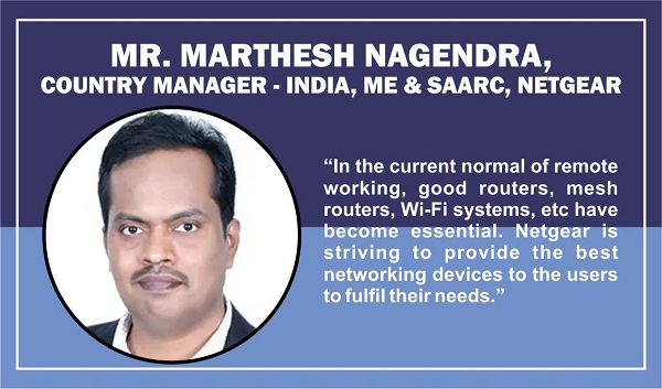 Mr. Marthesh Nagendra, Country Manager - India, ME & SAARC, NETGEAR