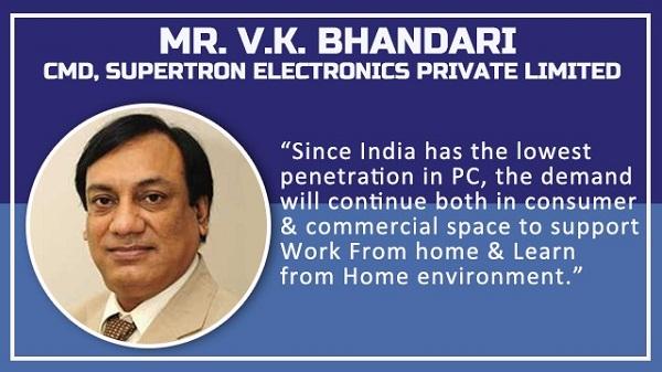 Mr. V.K. Bhandari, CMD, Supertron Electronics Private Limited
