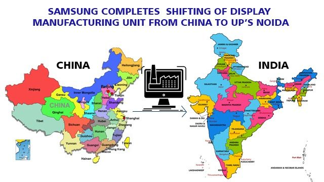Samsung completely shifted its transition from China to Noida