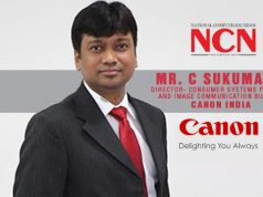 Mr. C Sukumaran, Director- Consumer Systems Products and Image Communication Business, Canon India