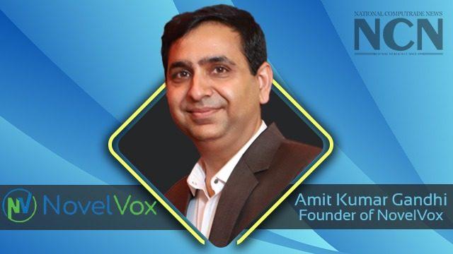 Mr. Amit Kumar Gandhi, Founder of NovelVox